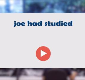 joe had studied